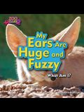 My Ears Are Huge and Fuzzy (Fennec Fox)