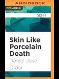 Skin Like Porcelain Death