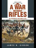 A War Without Rifles: The 1792 Militia ACT and the War of 1812