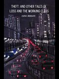 Theft: And Other Tales of Loss and the Working Class