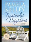 Nantucket Neighbors: Large Print Edition