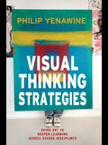 Visual Thinking Strategies: Using Art to Deepen Learning Across School Disciplines