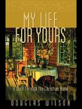 My Life for Yours: A Walk Though the Christian Home