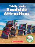Totally Wacky Roadside Attractions (Rookie Amazing America) (Library Edition)
