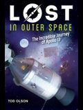 Lost in Outer Space: The Incredible Journey of Apollo 13 (Lost #2), Volume 2: The Incredible Journey of Apollo 13