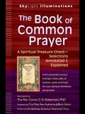 The Book of Common Prayer: A Spiritual Treasure Chest--Selections Annotated & Explained