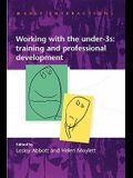 Working with the Under Threes: Training and Professional Development