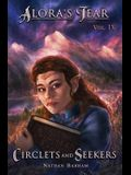 Circlets and Seekers: Alora's Tear, Volume IV