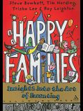 Happy Families: Insights Into the Art of Parenting
