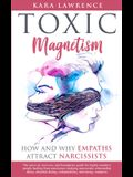 Toxic Magnetism: How and why EMPATHS attract NARCISSISTS