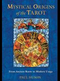 Mystical Origins of the Tarot: From Ancient Roots to Modern Usage