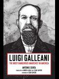 Luigi Galleani: The Most Dangerous Anarchist in America