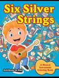 Six Silver Strings: A Musical Instruments Coloring Book