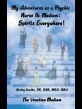 My Adventures as a Psychic Nurse & Medium: Spirits Everywhere!