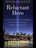 Reluctant Hero: A 9/11 Survivor Speaks Out about That Unthinkable Day, What He's Learned, How He's Struggled, and What No One Should E