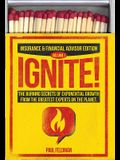 Ignite!: The Burning Secrets of Exponential Growth from the Greatest Experts on the Planet