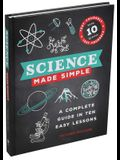 Science Made Simple: A Complete Guide in Ten Easy Lessons