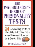 The Psychologist's Book of Personality Tests: 24 Revealing Tests to Identify and Overcome Your Personal Barriers to a Better Life