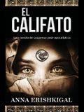 El Califato: Una novela de suspenso post-apocalíptica: (Edición en español) (Spanish Edition)