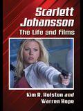 Scarlett Johansson: The Life and Films