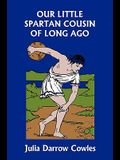 Our Little Spartan Cousin of Long Ago (Yesterday's Classics)