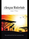 A Kenyan Winterlude: The Second Novel of the New Lancastrian Series