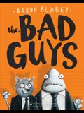 The Bad Guys (the Bad Guys #1), 1