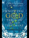 Knowing God Through the Old Testament: Three Volumes in One