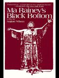 Ma Rainey's Black Bottom: A Play in Two Acts