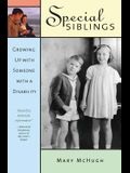 Special Siblings: Growing Up with Someone with a Disability, Revised Edition