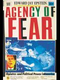 Agency of Fear: Opiates and Political Power in America (REV)
