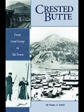 Crested Butte - From Coal Camp to Ski Town
