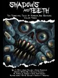Shadows And Teeth: Ten Terrifying Tales Of Horror And Suspense, Volume 3