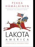 Lakota America: A New History of Indigenous Power