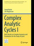 Complex Analytic Cycles I: Basic Results on Complex Geometry and Foundations for the Study of Cycles