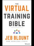 Virtual Training: The Art of Conducting Powerful Virtual Training That Engages Learners and Makes Knowledge Stick