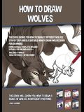 How to Draw Wolves (This Book Shows You How to Draw 32 Different Wolves Step by Step and is a Suitable How to Draw Wolves Book for Beginners): This bo