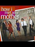 How I Met Your Mother: 2012 Wall Calendar