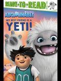 My Best Friend Is a Yeti!