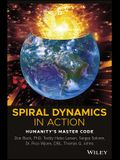 Spiral Dynamics in Action: Humanity's Master Code