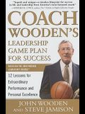 Coach Wooden's Leadership Game Plan for Success: 12 Lessons for Extraordinary Performance and Personal Excellence