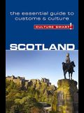 Culture Smart! Scotland: The Essential Guide to Customs & Culture