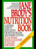 Jane Brody's Nutrition Book: A Lifetime Guide to Good Eating for Better Health and Weight Control by the Award-Winning Columnist of the New York Ti