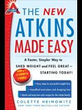 The New Atkins Made Easy, 4: A Faster, Simpler Way to Shed Weight and Feel Great -- Starting Today!