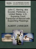 John C. Herring, Aka Scooter, Petitioner, V. United States. U.S. Supreme Court Transcript of Record with Supporting Pleadings