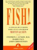 Fish!: La Efficacia de un Equipo Radica en su Capacidad de Mohvacion