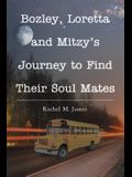 Bozley, Loretta and Mitzy's Journey to Find Their Soul Mates
