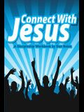 Connect With Jesus: A Discipleship workbook