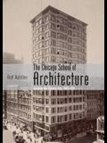 The Chicago School of Architecture: Building the Modern City, 1880-1910