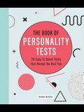 The Book of Personality Tests: 25 Easy to Score Tests That Reveal the Real You